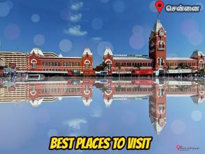 Best Places Visit Chennai Things Do How Reach
