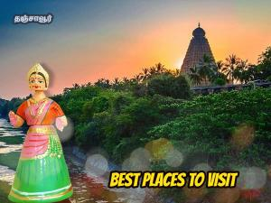 Places Visit Thanjavur Things Do How Reach