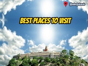 Places Visit Dindigul Things Do How Reach