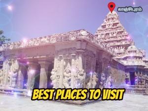 Places Visit Kanchipuram Things Do How Reach